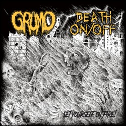 """Grumo/Death On/Off """"Set Yourself On Fire!"""" (7"""")"""