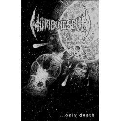 """Moribund Scum """"...Only Death"""" (Tape)"""