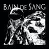 "Bain De Sang ""Sacrificed For A Load Of Filth And Lies"" (12"")"