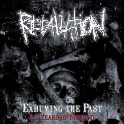 "Retaliation ""Exhuming The Past - 14 Years Of Nothing"" (CD)"