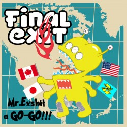 "Final Exit ""Mr.Exshit A Go-Go!!!"" (DigisleeveMCD)"