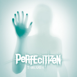 "Perfecitizen ""Through"" (CD)"