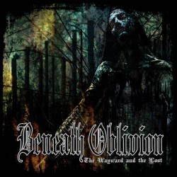 "Beneath Oblivion ""The Wayward And The Lost"" (DigipakCD)"