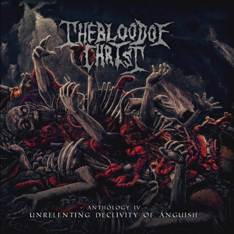 """The Blood Of Christ """"Unrelenting Declivity Of Anguish"""" (CD)"""