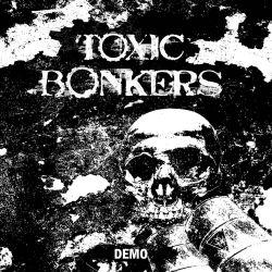 """Toxic Bonkers """"Demo"""" (MCD)"""
