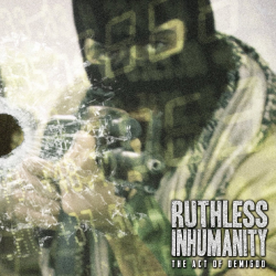 "Ruthless Inhumanity ""The Act Of Demigod"" (MCD)"