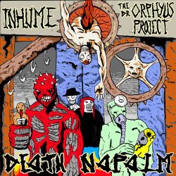 """Inhume/The Dr. Orphyus Project """"Death Napalm"""" (MCD)"""