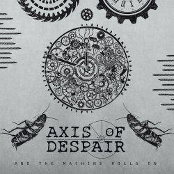 """Axis Of Despair """"And The Machine Rolls On"""" (7"""")"""