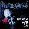 """Rectal Smegma """"Because We Care"""" (LP)"""