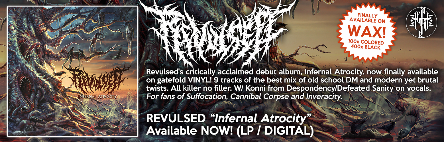 "REVULSED ""Infernal Atrocity"" NOW AVAILABLE! VINYL / DIGITAL"